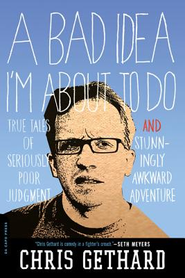 A Bad Idea I'm About to Do By Gethard, Chris