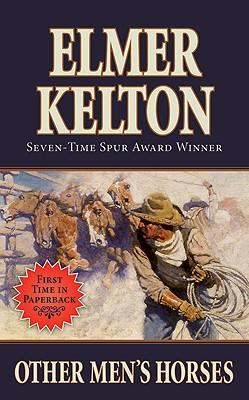 Other Men's Horses By Kelton, Elmer