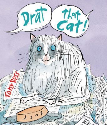 Drat That Cat! By Ross, Tony/ Ross, Tony (ILT)