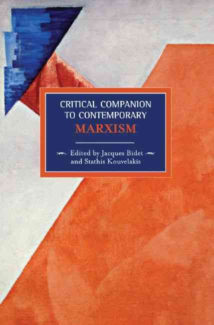 Critical Companion to Contemporary Marxism By Bidet, Jacques (EDT)/ Kouvelakis, Stathis (EDT)